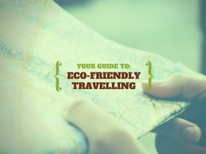 Your Guide to Eco-Friendly Travelling