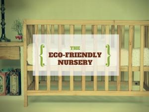 The Eco-Friendly Nursery