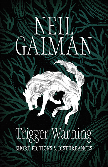 Trigger Warning by Neil Gaiman | Review Kieran Higgins