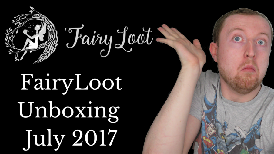 Fairyloot Unboxing July 2017 | Kieran Higgins