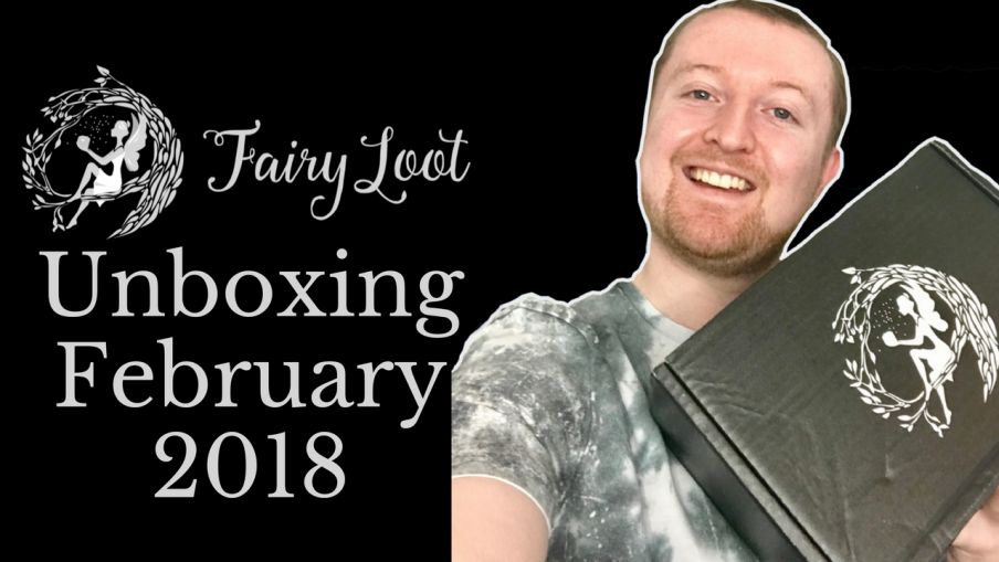 FairyLoot Unboxing February 2018 (Twisted Tales) Kieran Higgins