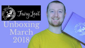 Fairyloot Unboxing March 2018 (Memorable Moments) Kieran Higgins