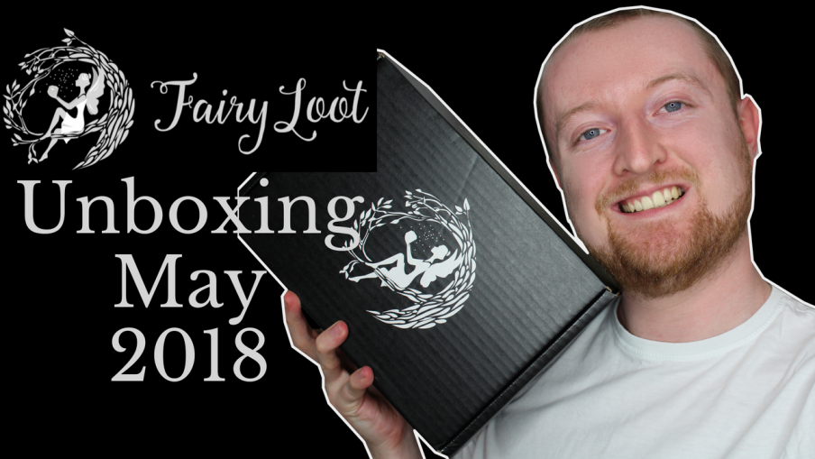 FairyLoot Unboxing May 18 (Save the Kingdom) Kieran Higgins