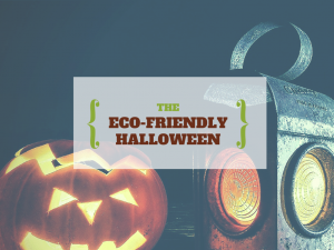 The Eco-Friendly Halloween