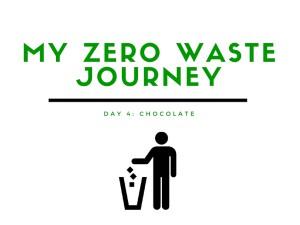 My Zero WASTE Journey: Day 4 - Chocolate