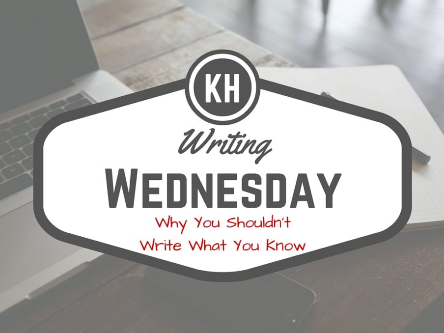 Kieran Higgins - Writing Wednesday | Why you shouldn't write what you know