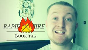 Rapid Fire Book Tag ¬ BookTube ¬ Kieran Higgins