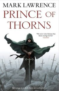 Prince of Thorns by Mark Lawrence - Review | Kieran Higgins