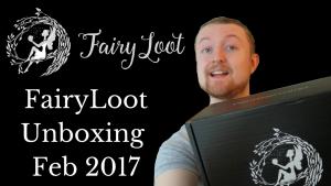 fairyloot february 2017 unboxing