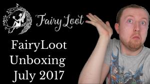 Fairyloot Unboxing July 2017   Kieran Higgins