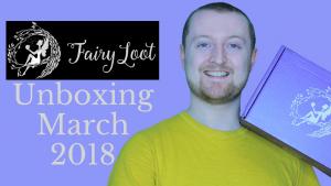 Fairyloot Unboxing March 2018 (Memorable Moments) Kieran Higgins