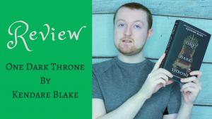 ONE DARK THRONE REVIEW Kieran Higgins